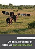 On-farm slaughter of cattle via gunshot method (Berichte aus der Agrarwissenschaft)