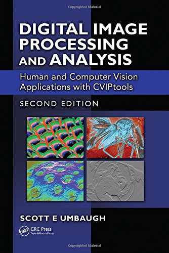 Digital Image Processing and Analysis: Human and Computer Vision Applications with CVIPtools, Second Edition