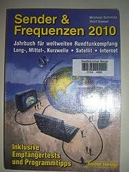 Sender & Frequenzen 2010: Das Jahrbuch für weltweiten Rundfunkempfang