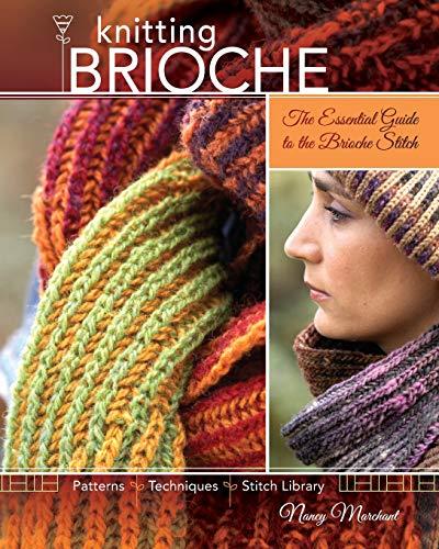 Knitting Brioche: The Essential Guide to the Brioche Stitch por Nancy Marchant