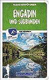 Wanderführer Schweiz Engadin / Graubünden Süd: Mit 60 Touren und Outdoor App (Kümmerly+Frey Freizeitbücher) -