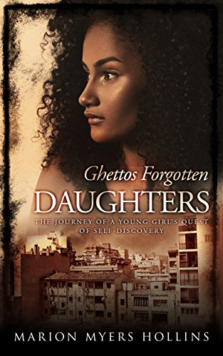 Ghettos Forgotten Daughters: Why we must go from Victim to Victor (English Edition)