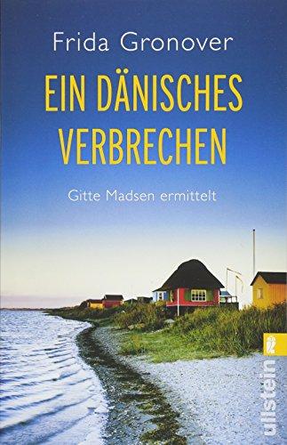 Ein dänisches Verbrechen: Gitte Madsen ermittelt
