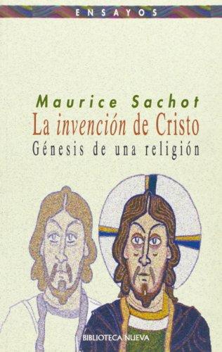 La invención de Cristo (Ensayo / Pensamiento) por Maurice Sachot