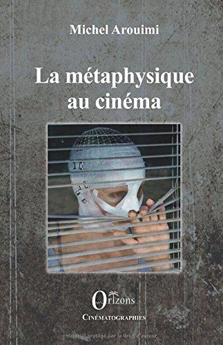 La métaphysique au cinéma par Michel Arouimi
