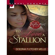 To Love a Stallion (Mills & Boon Kimani) (The Stallion Brothers, Book 1)