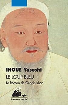 Le Loup bleu: Le roman de Gengis-khan par [INOUE, Yasushi]