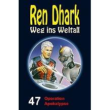 Ren Dhark – Weg ins Weltall 47: Operation Apokalypse