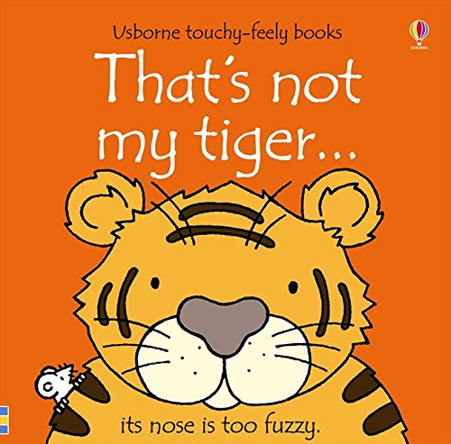 That's not my tiger. Ediz. illustrata