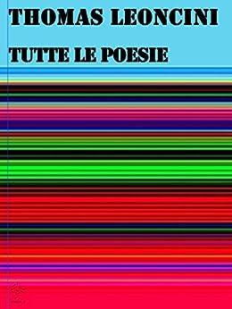 Tutte Le Poesie por Thomas Leoncini Gratis