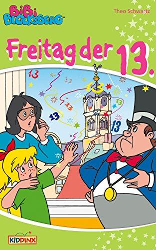 Bibi Blocksberg - Freitag der 13.: Roman zum Hörspiel