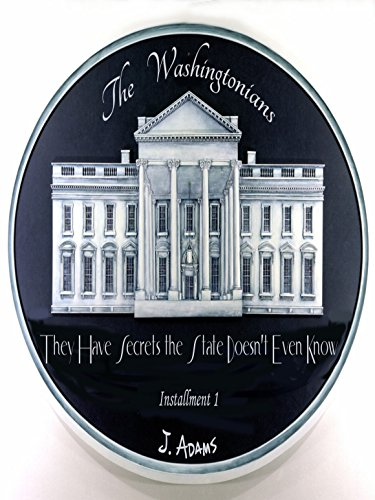 The Washingtonians: They Have Secrets the State Doesn't Even Know
