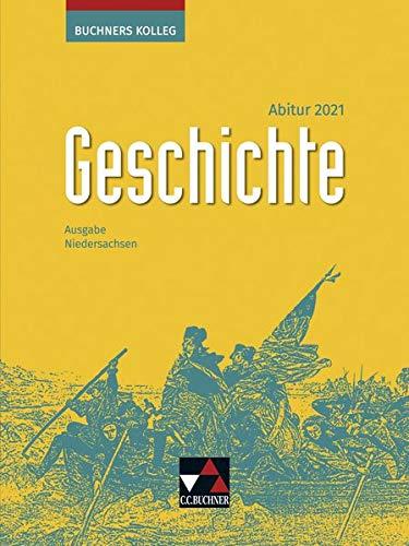 Buchners Kolleg Geschichte - Neue Ausgabe Niedersachsen / Buchners Kolleg Geschichte Nds Abitur 2021