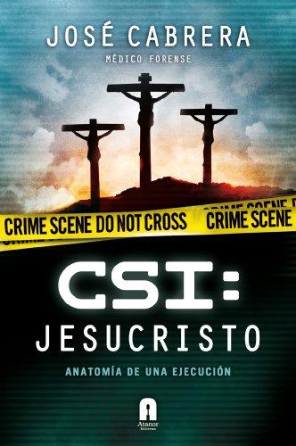 CSI JESUCRISTO (ATANOR DOCUMENTOS) por JOSÉ CABRERA