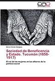 Sociedad de Beneficencia y Estado. Tucuman (1858-1917)
