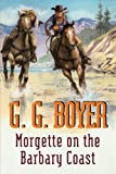 Morgette on the Barbary Coast
