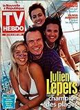 TV HEBDO LA NOUVELLE REPUBLIQUE [No 16353] du 07/08/1998 - julien lepers, champion des plages adrienne frantz revelee par sunset beach olivia adriaco lrague les amarres
