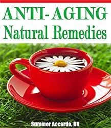 Alternative Therapy: Anti-Aging Natural Remedies: Health, Fitness & Dieting (English Edition)