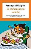 La alimentación infantil: Pautas y consejos para una nutrición equilibrada y completa (AUTOAYUDA)