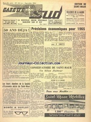 GAZETTE SUD SAINT MAUR [No 454] du 01/09/1964 - 50 ANS DEJA - LES FUTURS CHANTIERS DE LA SOCIETE D'ECONOMIE MIXTE DE SAINT-MAUR - PREVISIONS ECONOMIQUES POUR 1965 PAR SMITS - CONSERVATOIRE DE SAINT-MAUR