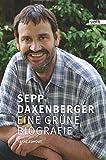 Sepp Daxenberger: Eine grüne Biografie