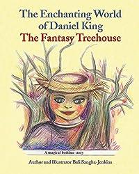 The Enchanting World of Daniel King - The Fantasy Treehouse by Bali Sangha-Jenkins (2012-10-15)
