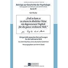 Karl Marbe: Zeitgemäße populäre Betrachtungen für die kultivierte Welt: Aus dem Nachlass eines deutschen Gelehrten (Beiträge zur Geschichte der Psychologie)