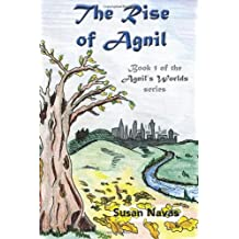 By Susan Navas - The Rise of Agnil: 1 (Agnil's Worlds)