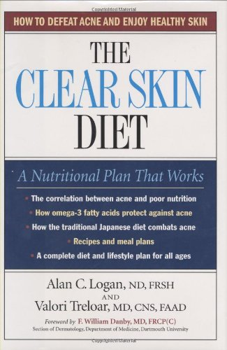 The Clear Skin Diet: How to Defeat Acne and Enjoy Healthy Skin