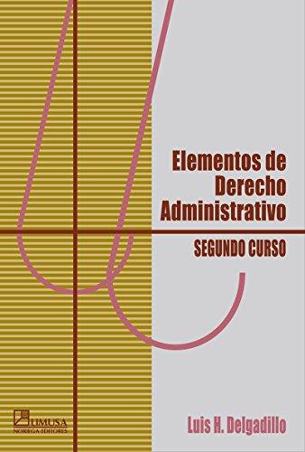 Elementos de derecho administrativo/ Elements of Administrative Law: 2 por Luis H. Delgadillo
