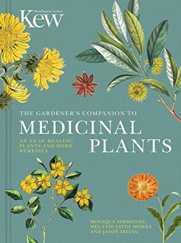 The Gardener's Companion to Medicinal Plants: An A-Z of Healing Plants and Home Remedies (Royal Botanic Gardens Kew) por Royal Botanic Gardens Kew