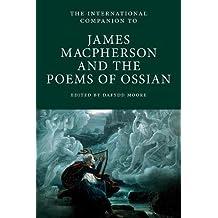 International Companion to James Macpherson and The Poems of Ossian (International Companions to Scottish Literature)