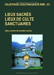 LIEUX SACRES LIEUX DE CULTE SANCTUAIRES