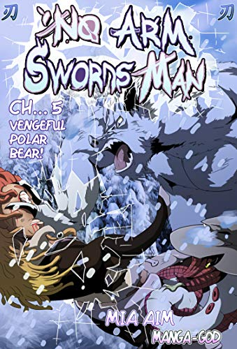 No Arm Swordsman: Chapter 5. Vengeful Polar Bear! (English Edition)