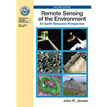 Remote Sensing of the Environment: An Earth Resource Perspective (Prentice Hall Series in Geographic Information Science)