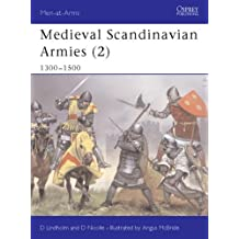 Medieval Scandinavian Armies (2): 1300-1500 (Men-at-Arms, Band 399)