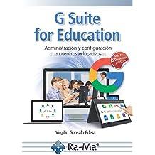 G-Suite for Education. Administración y configuración de centros educativos