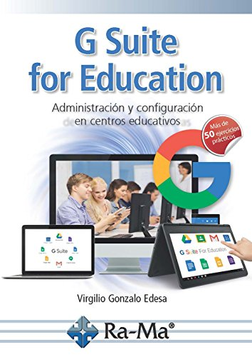 G-Suite for Education. Administración y configuración de centros educativos por VIRGILIO GONZALO EDESA