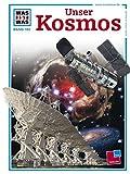 Was ist was, Band 102: Unser Kosmos - Erich Übelacker