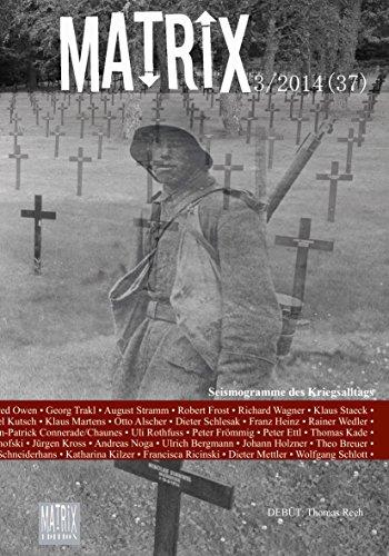 MATRIX Zeitschrift für Literatur und Kunst • Nr.3/2014 (37) • Seismogramme des Kriegsalltags