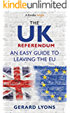 The UK Referendum: An Easy Guide to Leaving the EU (Kindle Single)
