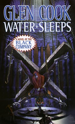 Water Sleeps: A Novel of the Black Company (Glittering Stone)