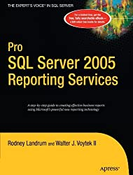 Pro SQL Server 2005 Reporting Services by Walter Voytek (2005-11-01)