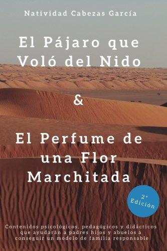 El Pajaro que Volo del Nido & El Perfume de Una Flor Marchitada