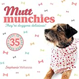 Mutt Munchies: 35 easy-to-make dog bakes