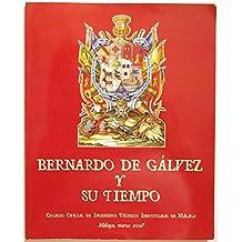 Bernardo De Gálvez Y Su Tiempo
