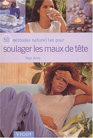 50 méthodes naturelles pour soulager les maux de tête