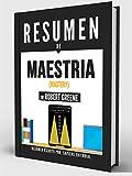 "Resumen De ""Maestría (Mastery) - De Robert Greene"""