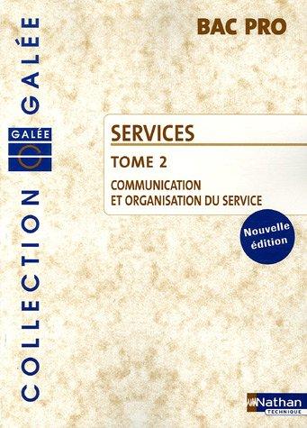 Services Bac Pro : Tome 2, Communication et organisation du service
