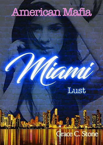 American Mafia: Miami Lust von [Stone, Grace C.]